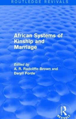 African Systems of Kinship and Marriage by A. R. Radcliffe-Brown