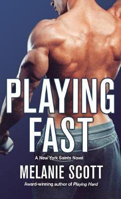 Playing Fast: A New York Saints Novel by Melanie Scott