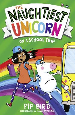 The Naughtiest Unicorn on a School Trip by Pip Bird