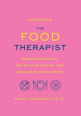 The Food Therapist by Shira Lenchewski