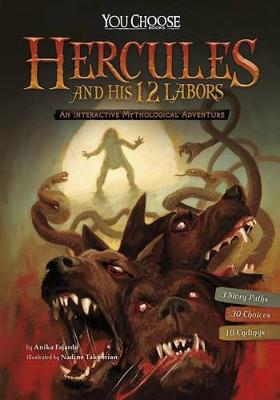 Hercules and His 12 Labors: An Interactive Mythological Adventure by Blake Hoena
