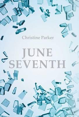 June Seventh by Christine Parker