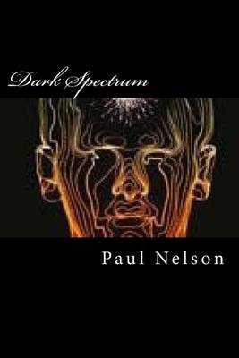 Dark Spectrum by Paul C Nelson