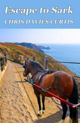Escape to Sark by Chris Curtis