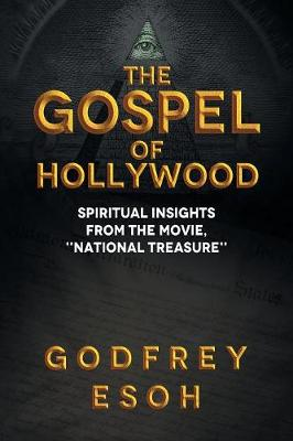 The Gospel of Hollywood: Book 1 by Godfrey Esoh
