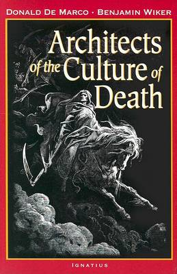 Architects of the Culture of Death by Donald De Marco