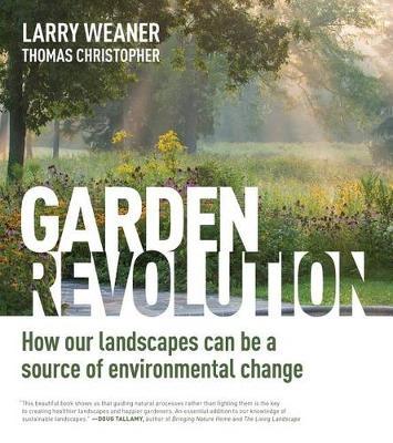 Garden Revolution by Larry Weaner