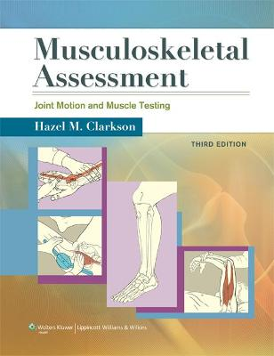 Musculoskeletal Assessment: Joint Motion and Muscle Testing by Hazel M. Clarkson