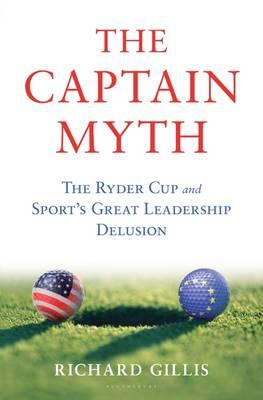 The Captain Myth by Richard Gillis