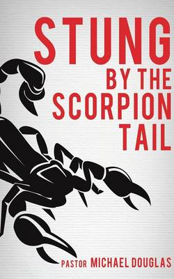 Stung by the Scorpion Tail book