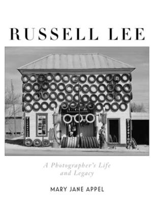 Russell Lee: A Photographer's Life and Legacy book