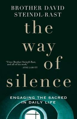 The Way of Silence by David Steindl-Rast