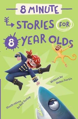 8 Minute Stories for 8 Year Olds by Helen Martin