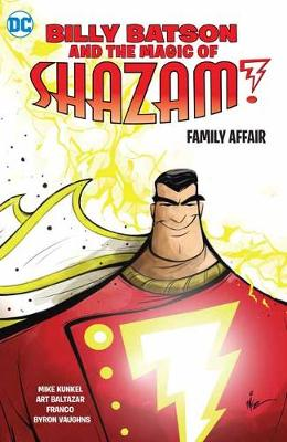 Billy Batson and the Magic of Shazam! Book One by Mike Kunkel