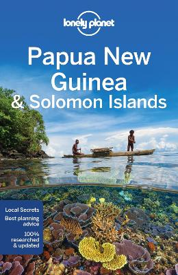 Lonely Planet Papua New Guinea & Solomon Islands by Lonely Planet