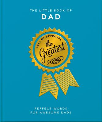 The Little Book of Dad: Perfect Words for Awesome Dads by Orange Hippo!