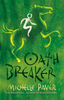 Chronicles of Ancient Darkness: Oath Breaker by Michelle Paver