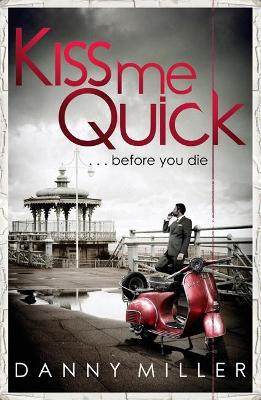 Kiss Me Quick by Danny Miller