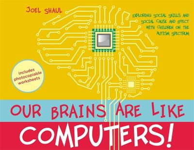 Our Brains Are Like Computers! by Joel Shaul
