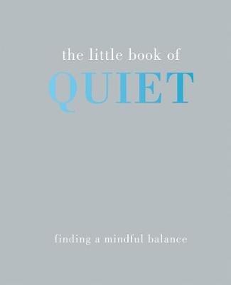 The Little Book of Quiet by Tiddy Rowan