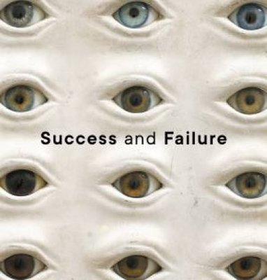 Success and Failure by Museum of Applied Arts and Sciences