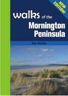 Walks of the Mornington Peninsula by Ken Martin