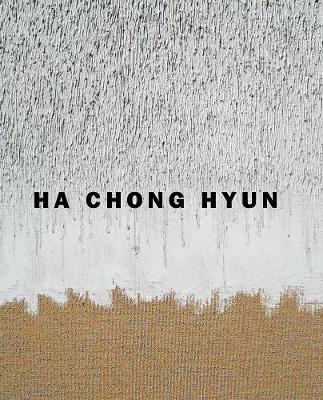Ha Chong Hyun by Barry Schwabsky