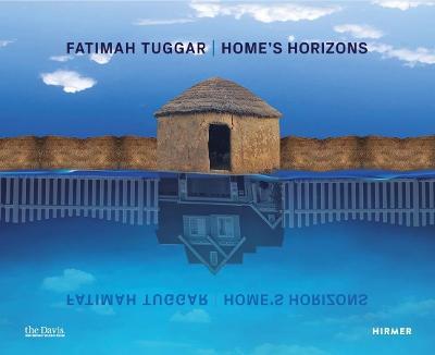 Fatimah Tuggar: Home's Horizons book