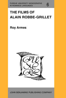 Films of Alain Robbe-Grillet by Roy Armes