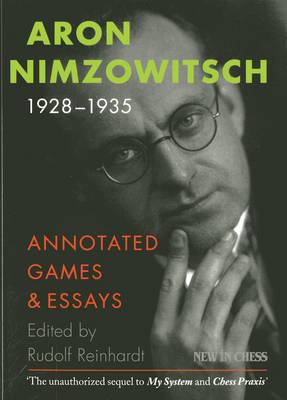 Aron Nimzowitsch 1928-1935 by Rudolf Reinhardt