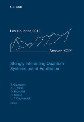Strongly Interacting Quantum Systems out of Equilibrium by Thierry Giamarchi