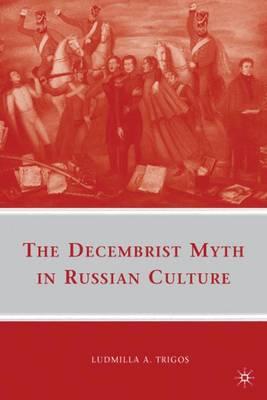 Decembrist Myth in Russian Culture book