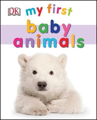 My First Baby Animals by DK