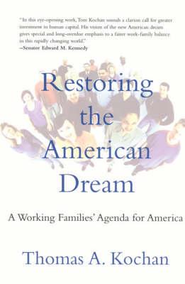 Restoring the American Dream by Thomas A. Kochan
