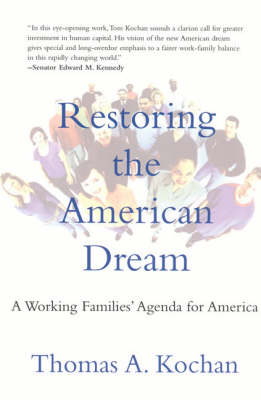 Restoring the American Dream by Thomas A. Kochan