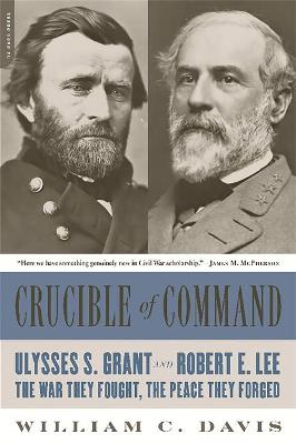 Crucible of Command by William C. Davis