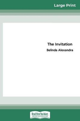 The Invitation (16pt Large Print Edition) by Belinda Alexandra