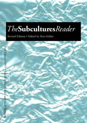 The Subcultures Reader by Ken Gelder