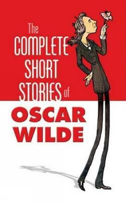 The Complete Stories of Oscar Wilde by Oscar Wilde