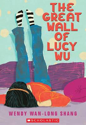Great Wall of Lucy Wu by Wendy Wan-Long Shang