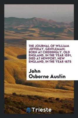The Journal of William Jefferay, Gentleman by John Osborne Austin