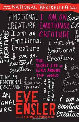I Am An Emotional Creature by Eve Ensler