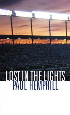Lost in the Lights by Paul Hemphill