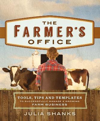 The Farmer's Office by Julia Shanks