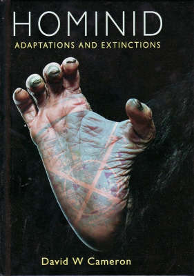 Hominid Adaptations and Extinctions by David W. Cameron
