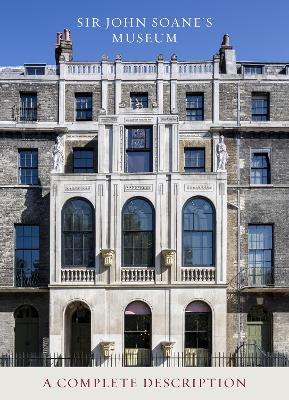 Sir John Soane's Museum by Bruce Boucher