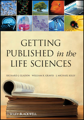 Getting Published in the Life Sciences by Richard J. Gladon