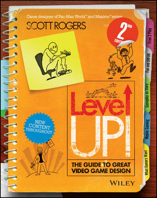 Level Up! The Guide to Great Video Game Design by Scott Rogers