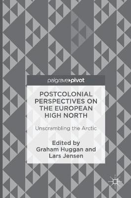 Postcolonial Perspectives on the European High North by Graham Huggan