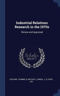 Industrial Relations Research in the 1970s by Thomas A Kochan